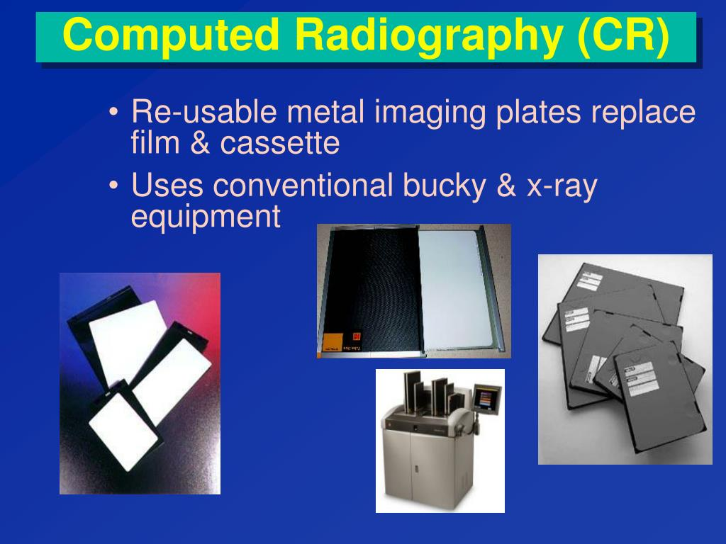 Computed Radiography (CR)