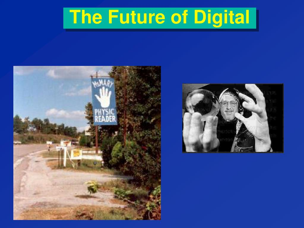 The Future of Digital