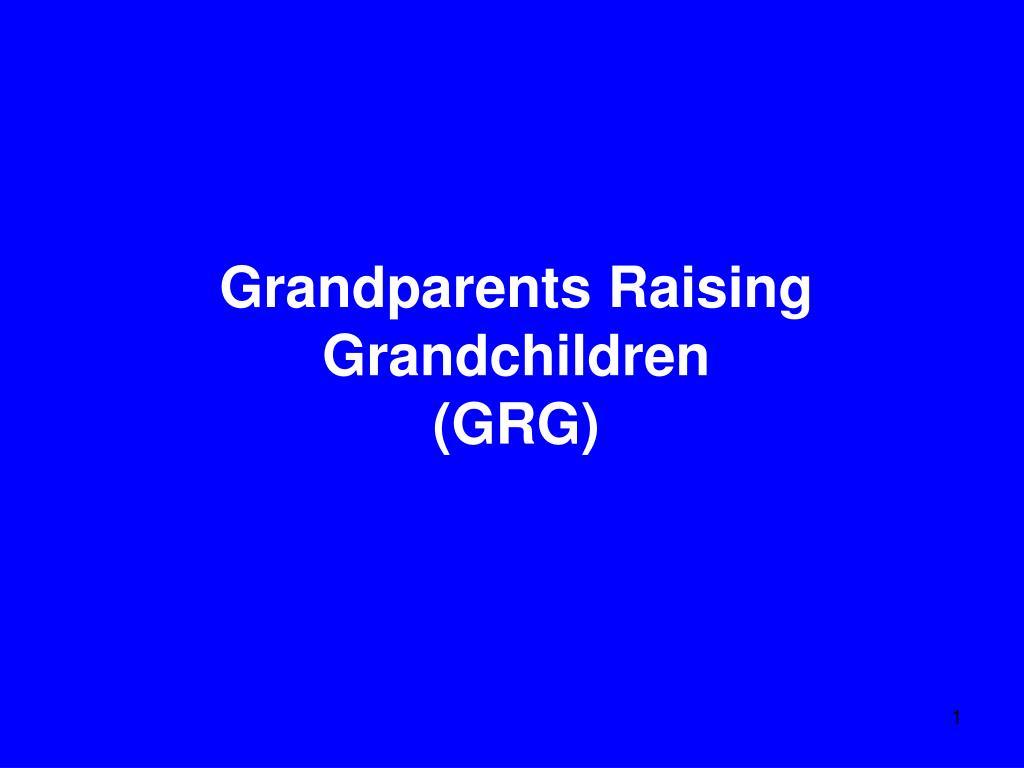 grandparents raising grandchildren grg l.
