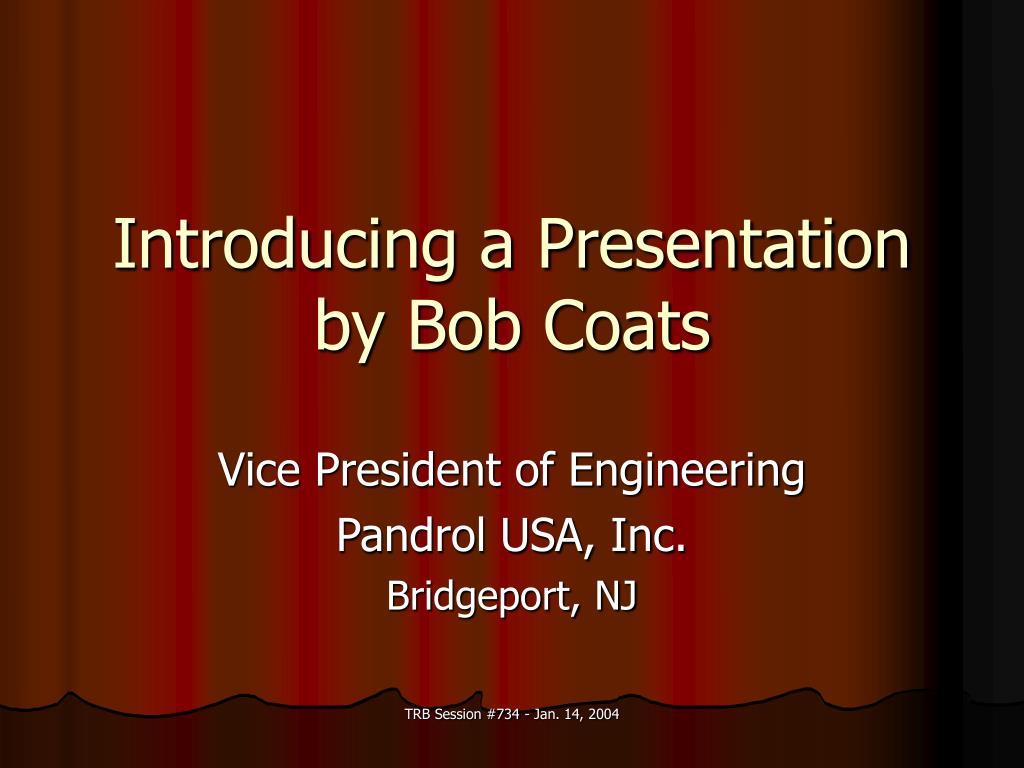 introducing a presentation by bob coats l.