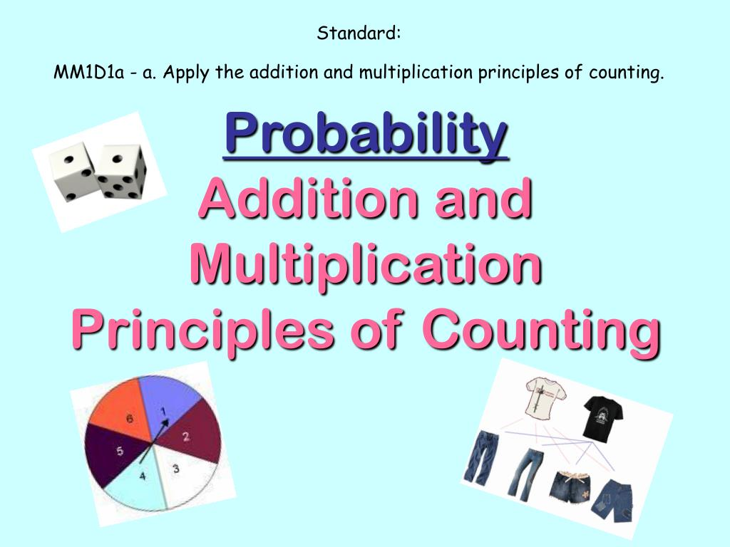 probability addition and multiplication principles of counting l.