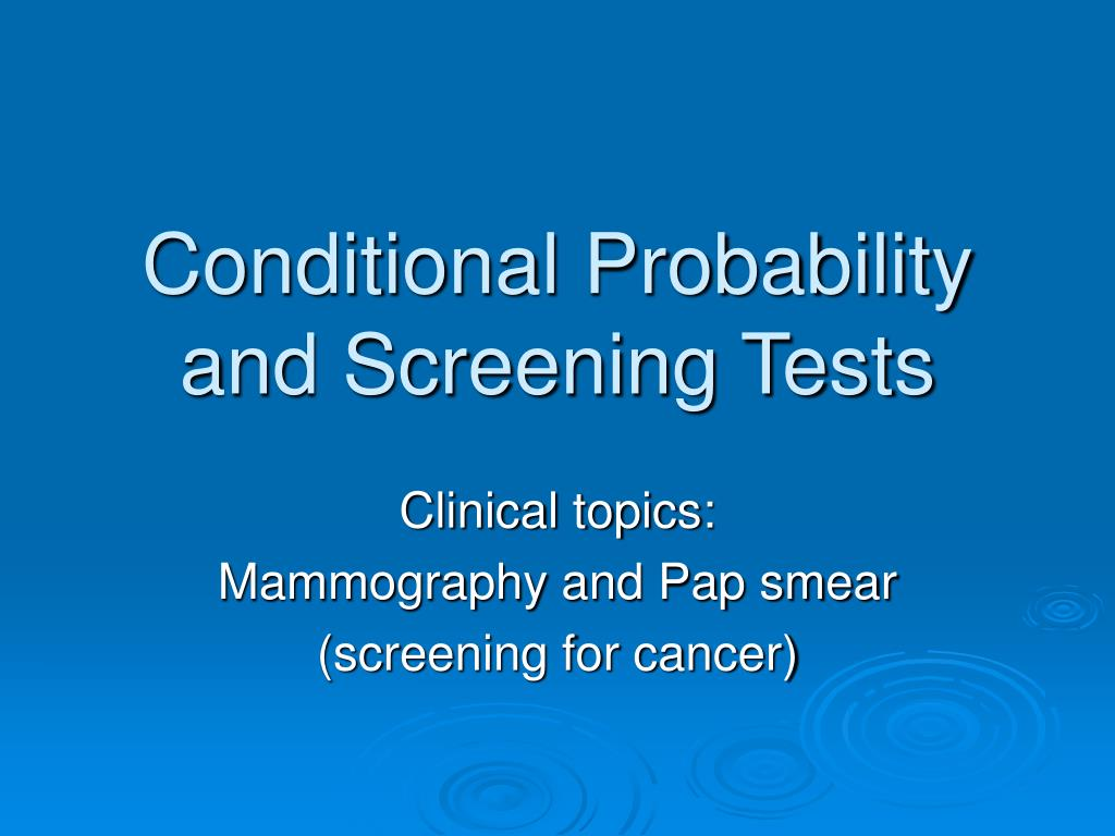 conditional probability and screening tests l.