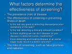 what factors determine the effectiveness of screening