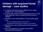 children with acquired frontal damage case studies