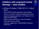 children with acquired frontal damage case studies27