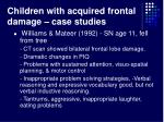 children with acquired frontal damage case studies28