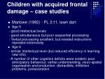 children with acquired frontal damage case studies30
