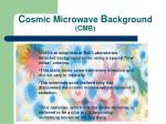 c osmic m icrowave b ackground cmb