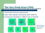 the very small array vsa