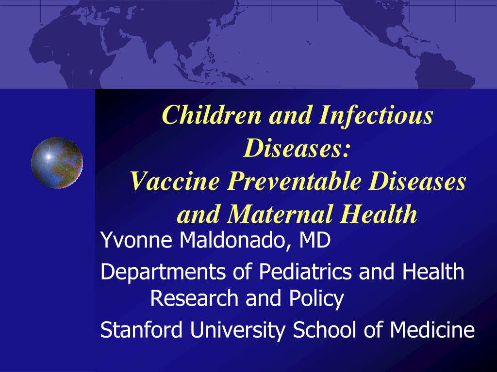 children and infectious diseases vaccine preventable diseases and maternal health l.