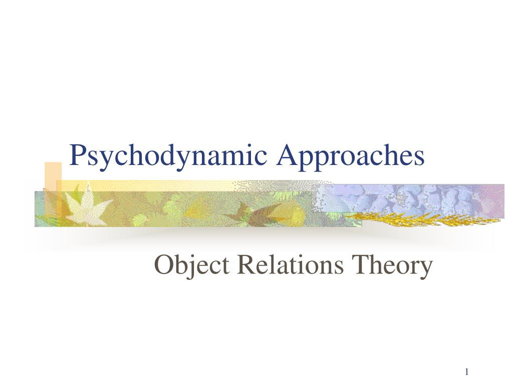 psychodynamic approaches l.