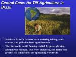 central case no till agriculture in brazil