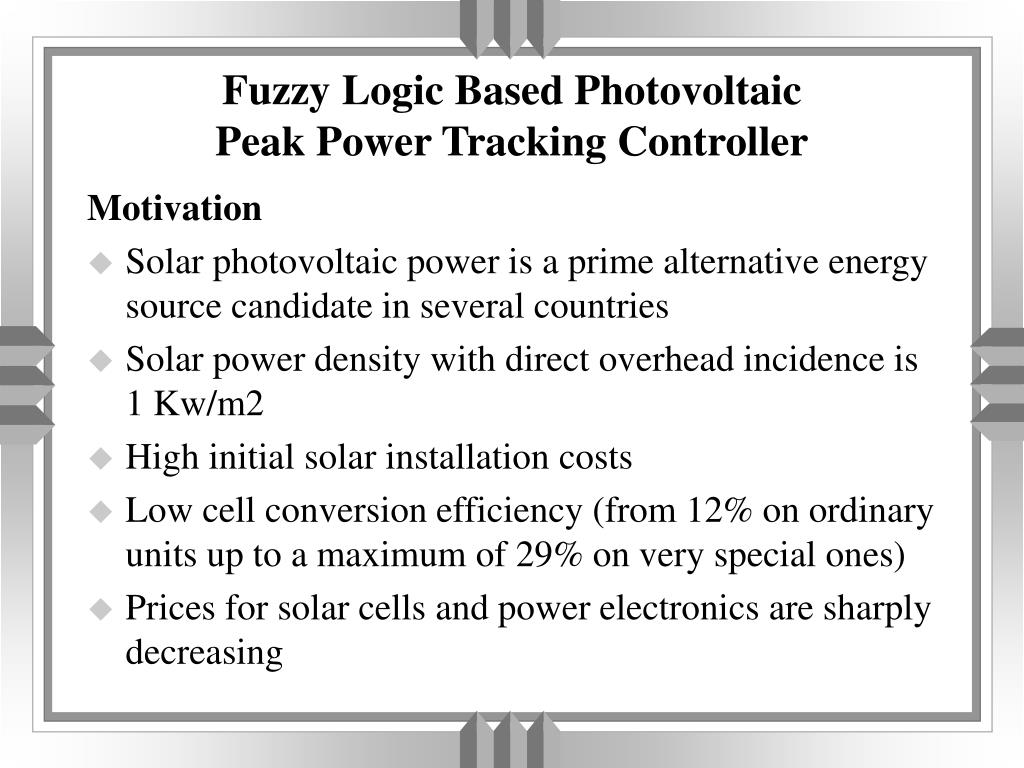 fuzzy logic based photovoltaic peak power tracking controller l.