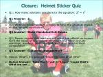 closure helmet sticker quiz