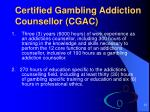 certified gambling addiction counsellor cgac