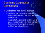 gambling counsellor certification