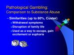 pathological gambling comparison to substance abuse4