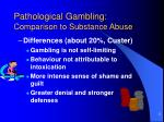 pathological gambling comparison to substance abuse5
