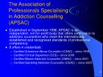 the association of professionals specialising in addiction counselling apsac