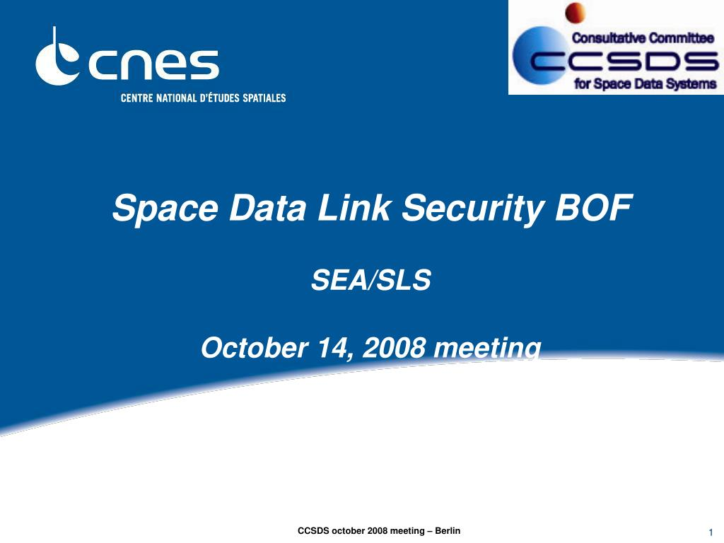 space data link security bof sea sls october 14 2008 meeting l.