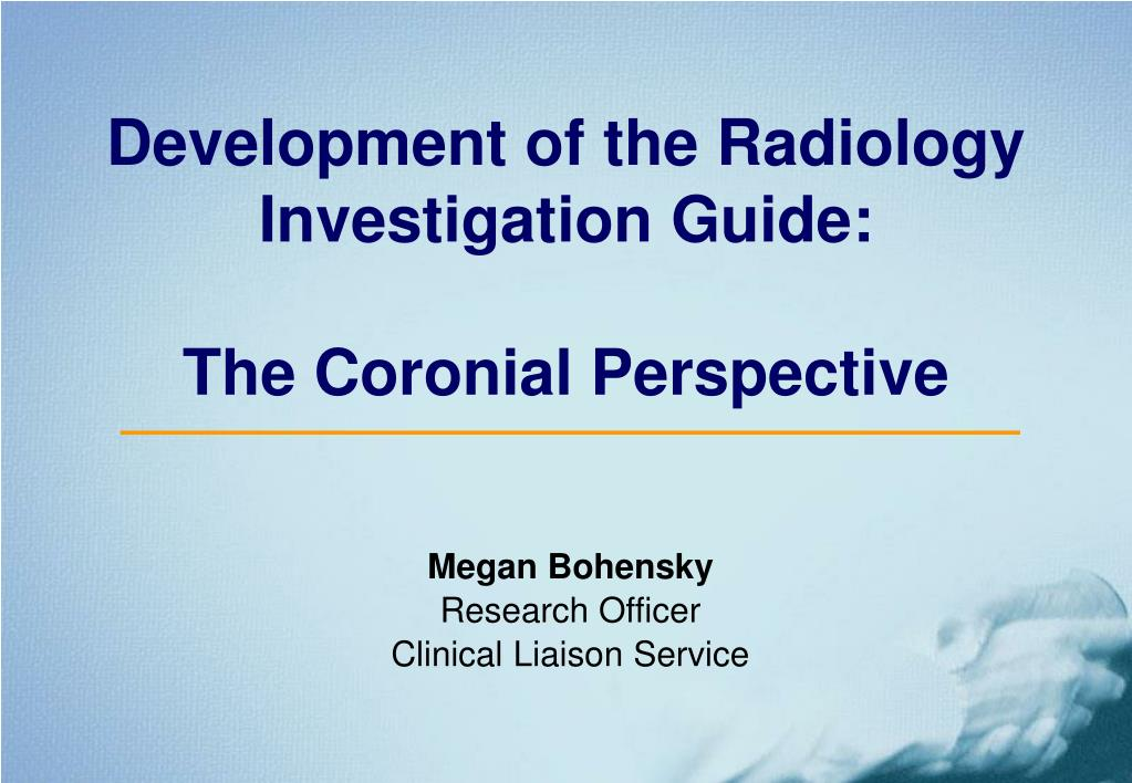 development of the radiology investigation guide the coronial perspective l.