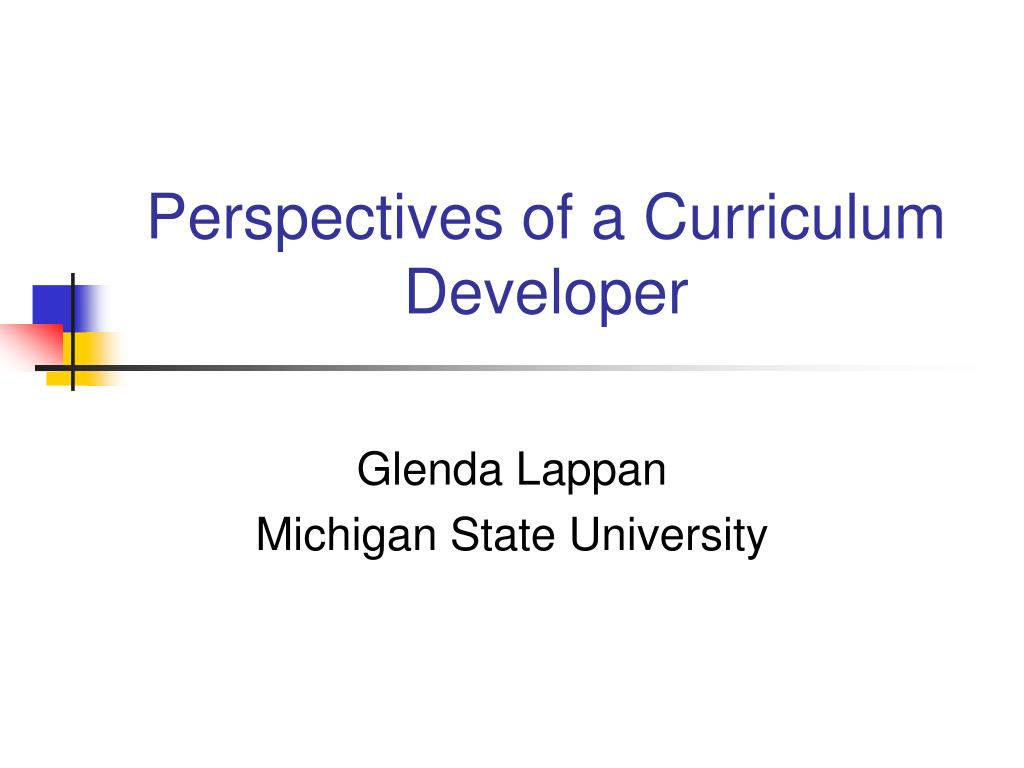 historical perspectives on curriculum development essay Overview of curriculum perspectives curriculum theory work over recent decades has focused on identifying various perspectives from which curriculum is viewed and the implications of those perspectives for the kind of curriculum that is developed and its implications for learners, educators, institutions and agencies that sponsor educational programs, and society.