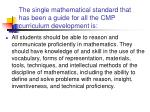 the single mathematical standard that has been a guide for all the cmp curriculum development is