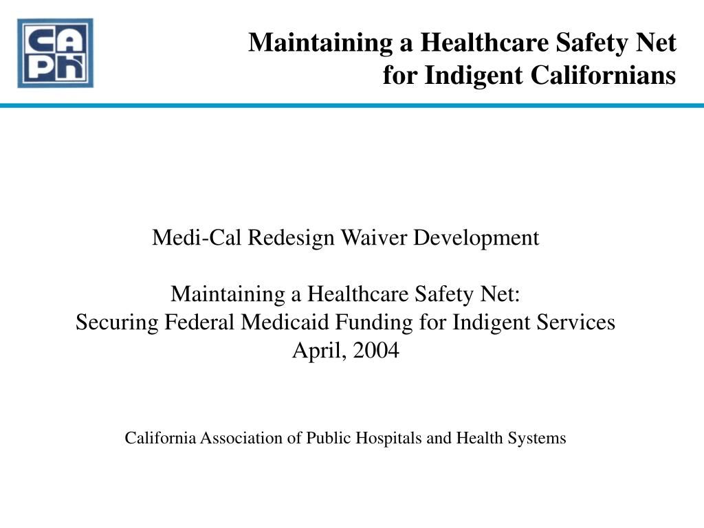 maintaining a healthcare safety net for indigent californians l.