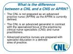 what is the difference between a cnl and a cns or aprn