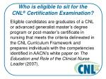 who is eligible to sit for the cnl certification examination