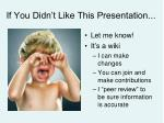 if you didn t like this presentation