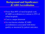 background and significance jcaho accreditation