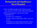 background and significance rural hospitals