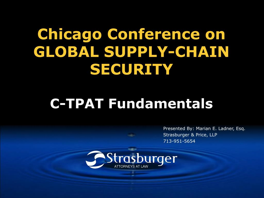 chicago conference on global supply chain security c tpat fundamentals l.