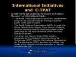 international initiatives and c tpat