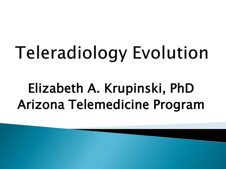 Elizabeth a krupinski phd arizona telemedicine program