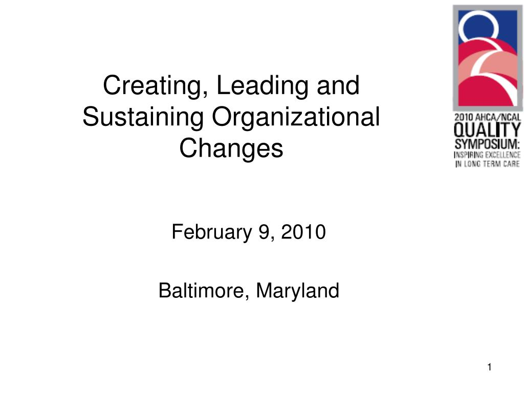 creating leading and sustaining organizational changes l.