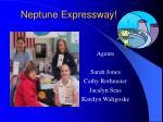 neptune expressway