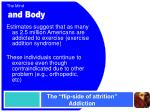 the flip side of attrition addiction