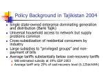 policy background in tajikistan 2004