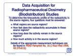 data acquisition for radiopharmaceutical dosimetry biodistribution studies