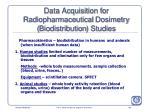 data acquisition for radiopharmaceutical dosimetry biodistribution studies188