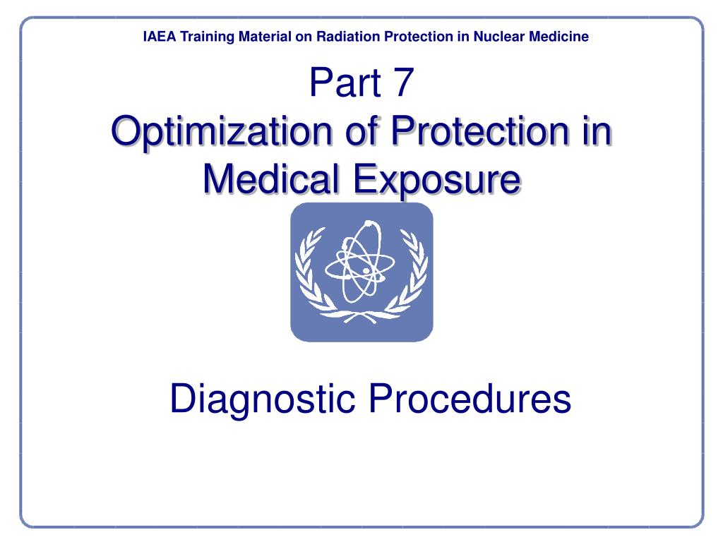 part 7 optimization of protection in medical exposure l.