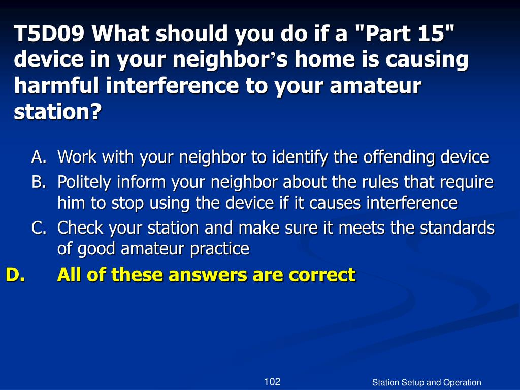 """T5D09 What should you do if a """"Part 15"""" device in your neighbor"""