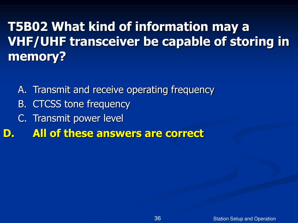 T5B02 What kind of information may a VHF/UHF transceiver be capable of storing in memory?