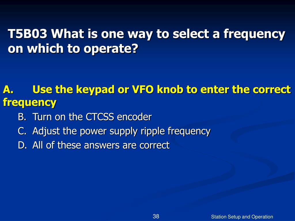 T5B03 What is one way to select a frequency on which to operate?