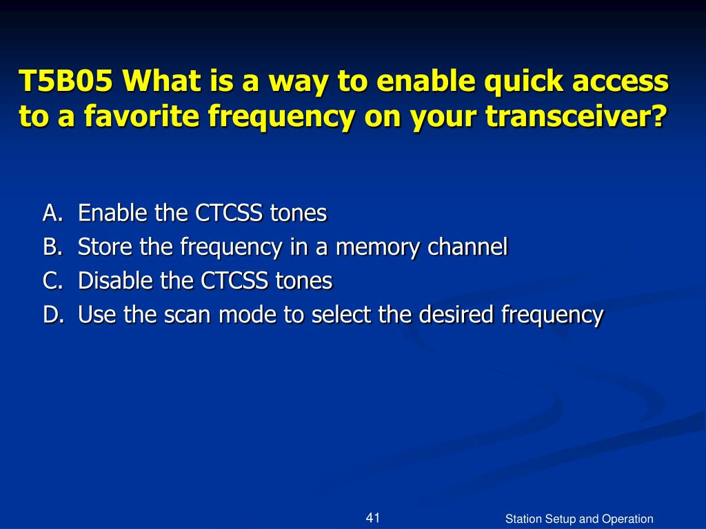 T5B05 What is a way to enable quick access to a favorite frequency on your transceiver?
