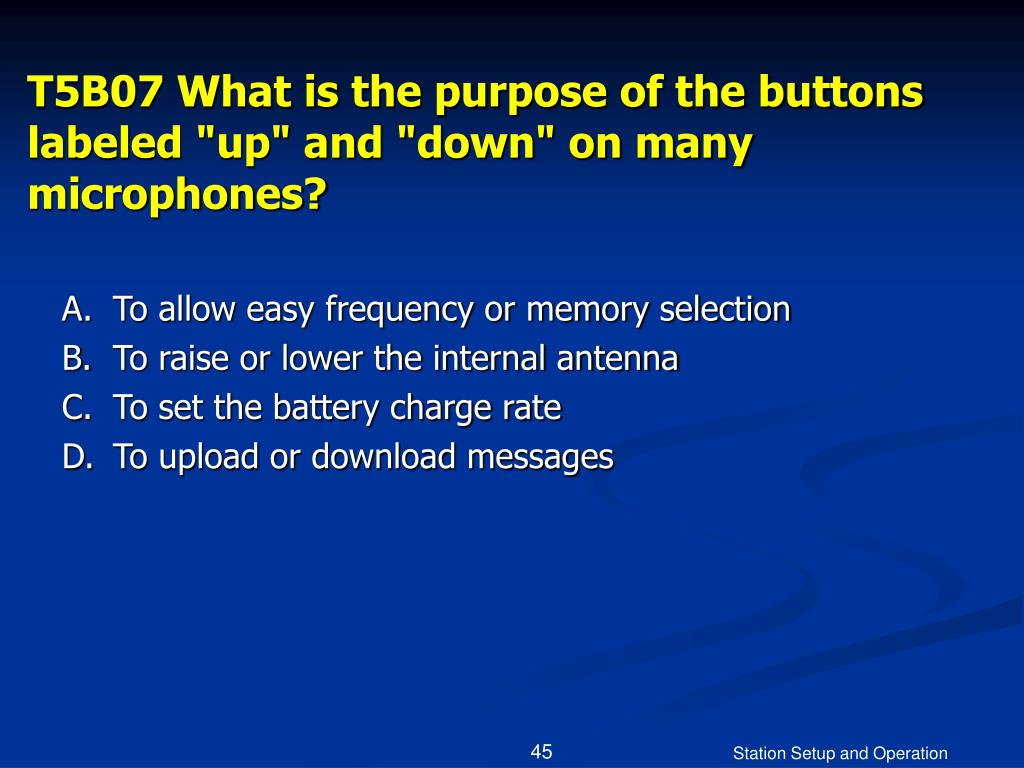 """T5B07 What is the purpose of the buttons labeled """"up"""" and """"down"""" on many microphones?"""