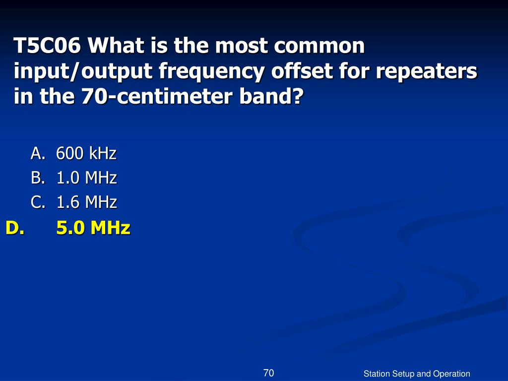 T5C06 What is the most common input/output frequency offset for repeaters in the 70-centimeter band?