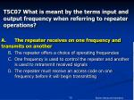 t5c07 what is meant by the terms input and output frequency when referring to repeater operations72